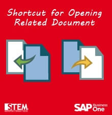 Shortcut For Opening Related Documents in SAP Business One - SAP Business One Tips