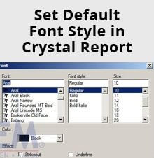 How To Set Your Own Default Font Style In Crystal Report for SAP Business One - SAP Business One Tips