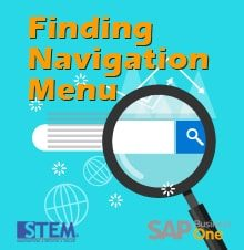 Finding Navigation Menu on SAP Business One - SAP Business One Tips