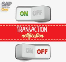 How To Enable or Disable Transaction Notificaton on SAP B1