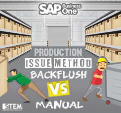 SAP Business One Tips - STEM SAP Gold Partner Indonesia - Production Issue Method Backflush vs Manual on SAP B1_