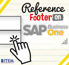 SAP Business One Tips- STEM SAP Gold Partner Indonesia - Using Reference Footer on SAP B1