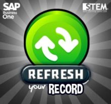 SAP Business One Tips - STEM SAP Gold Partner Indonesia - How to Refresh Your Records on SAP Business One
