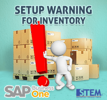 SAP Business One Tips - Warning Settings for Inventory Exceeding Defined Range