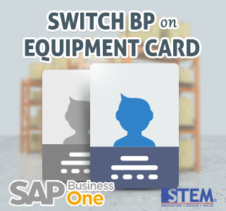 SAP Business One Tips Switch BP on Equipment Card