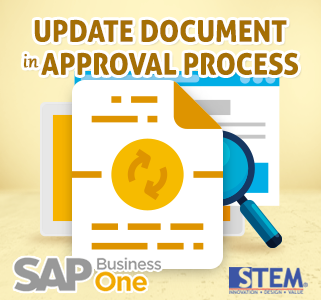 SAP Business One Tips Update Document in Approval Process