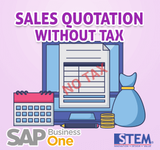 SAP Business One Tips Sales Quotation Without Tax
