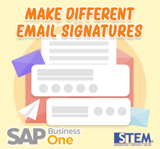 SAP Business One Tips Make Different Signature Email