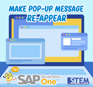 SAP BusinessOne Tips Make Popup Reapear
