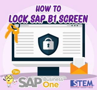 SAP-Business-One-Tips-How-To-Lock-SAP-B1-Screen-