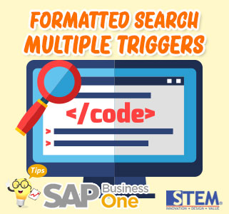SAP Business One Tips Formatted Search Multiple Triggers