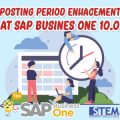 SAP Business One Tips Indonesia Posting Period Enhacement at SAP B1 10