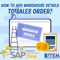 SAP Business One Indonesia Tips How to Add Warehouse Details to Sales Order