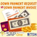 SAP Business One Tips Down Payment Request Versus Down Payment Invoice