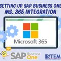 SAP Business One Tips Setting up microsoft 365 integration