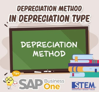 SAP Business One Tips Depreciation Method in Depreciation Type