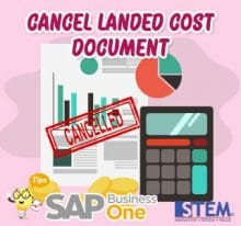 SAP Business One Tips Cancel Landed Cost Document