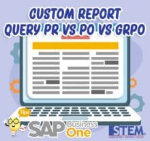 SAP Business One Tips Custom Report Query PR vs PO vs GRPO