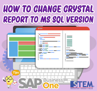 SAP Business One Tips How to Change Crystal Report to MS SQL