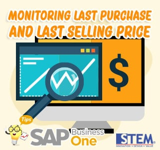 SAP Business One Tips Monitoring Last Purchase And Last Selling Price