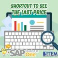 SAP Business One Tips Shortcut to see the last price