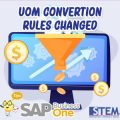 SAP Business One Tips UOM Convertion Rules Changed