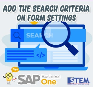 SAP Business One Tips Add The Search Criteria on Form Settings