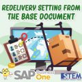SAP Business One Redelivery Setting from the Base Document