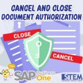 SAP Business One Tips Cancel and Close Documents Authorization