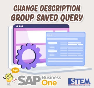 SAP Business One Tips Change Description Group Saved Query