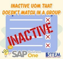 SAP Business One Tips Inactive UOM that Doesnt Match in a Group