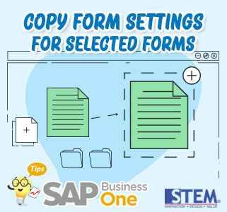 SAP Business One Tips Copy Form Settings