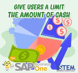 SAP Business One Tips User Limit The Amount of Cash