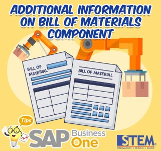 SAP Business One Tips Additional Information on Bill of Materials Component