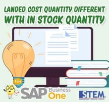 SAP B1 Landed Cost Quantity Different