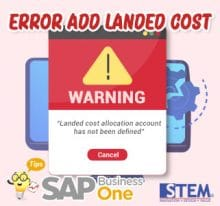 SAP Business One Tips Error Add Landed Cost