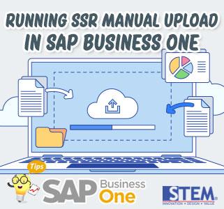 SAP B1 Tips Running SSR Manual Upload